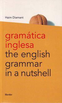 GRAMATICA INGLESA - THE ENGLISH GRAMMAR IN A NUTSHELL
