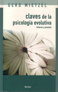 CLAVES DE LA PSICOLOGIA EVOLUTIVA, INFANCIA Y JUVENTUD