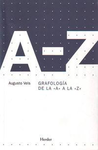 Dicc. De Grafologia De La A A La Z - Augusto Vels