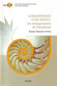 Longevidad Con Exito - Los Nonagenarios De Pamplona - Rafael Sanchez-Ostiz