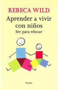 APRENDER A VIVIR CON NIÑOS - SER PARA EDUCAR