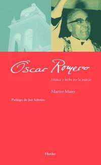 Oscar Romero - Mistica Y Lucha Por La Justicia - Martin Maier