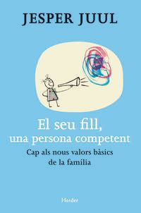 EL SEU FILL, UNA PERSONA COMPETENT - CAP ALS NOUS VALORS BASICS DE LA FAMILIA