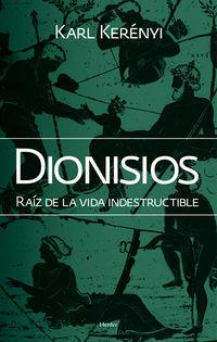 Dionisios - Raiz De La Vida Indestructible - Karl Kerenyi
