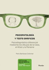 PSICOPATOLOGIA Y TEST GRAFICOS - PSICODIAGNOSTICO DIFERENCIAL MEDIANTE LOS DIBUJOS DE LA CASA, EL ARBOL Y LA PERSONA (HTP)