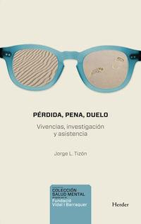 Perdida, Pena, Duelo - Vivencia, Investigacion Y Asistencia - Jorge Luis Tizon Garcia