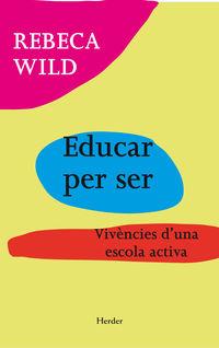 EDUCAR PER SER - VIVENCIES D'UNA ESCOLA ACTIVA