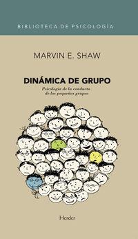 (6ª ED) DINAMICA DE GRUPO - PSICOLOGIA DE LA CONDUCTA DE LOS PEQUEÑOS GRUPOS