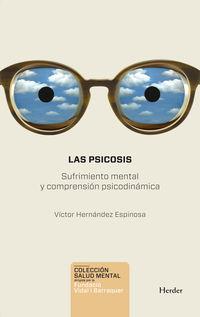 Psicosis, Las - Sufrimiento Mental Y Comprension Psicodinamica - Victor Hernandez Espinosa