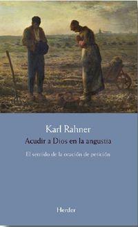 Acudir A Dios En La Angustia - Karl Rahner