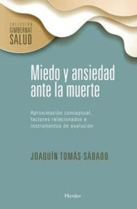 Miedo Y Ansiedad Ante La Muerte - Joaquin Tomas-Sabado