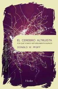 Cerebro Altruista, El - Por Que Somos Naturalmente Buenos - Donald W. Pfaff