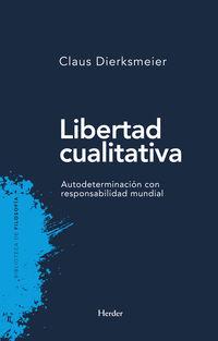 LIBERTAD CUALITATIVA - AUTODETERMINACION CON RESPONSABILIDAD MUNDIAL
