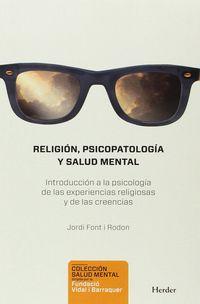 Religion, Psicopatologia Y Salud Mental - Jordi Font I Rodon