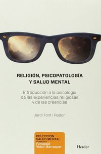 RELIGION, PSICOPATOLOGIA Y SALUD MENTAL