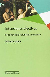INTENCIONES EFECTIVAS - EL PODER DE LA VOLUNTAD CONSCIENTE