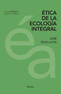 ETICA DE LA ECOLOGIA INTEGRAL