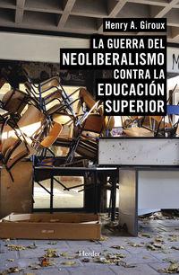 GUERRA DEL NEOLIBERALISMO CONTRA LA EDUCACION SUPERIOR, LA