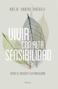 VIVIR CON ALTA SENSIBILIDAD - ENTRE EL TALENTO Y LA FRAGILIDAD