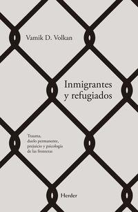 INMIGRANTES Y REFUGIADOS - TRAUMA, DUELO PERMANENTE, PREJUICIO Y PSICOLOGIA DE LAS FRONTERAS