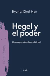 Hegel Y El Poder - Un Ensayo Sobre La Amabilidad - Han Byung-Chul