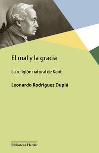 Mal Y La Gracia, El - La Religion Natural De Kant - Leonardo Rodriguez Dupla