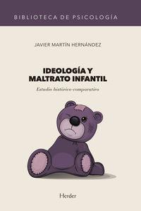 IDEOLOGIA Y MALTRATO INFANTIL - ESTUDIOS HISTORICO-COMPARATIVO