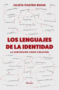 LENGUAJES DE LA IDENTIDAD, LOS - LA SUBVERSION COMO CREACION