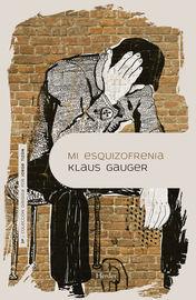 Mi Esquizofrenia - Klaus Gauger