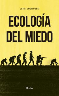 Ecologia Del Miedo - Jens Soentgen