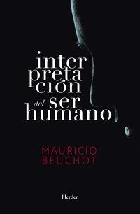 Interpretacion Del Ser Humano - Un Ensayo De Antropologia Filosofica - Mauricio Beuchot