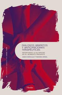 DIALOGOS ABIERTOS Y ANTICIPACIONES TERAPEUTICAS - RESPETANDO LA ALTERIDAD EN EL MOMENTO PRESENTE
