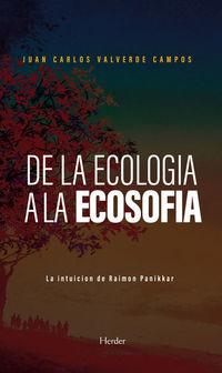 DE LA ECOLOGIA A LA ECOSOFIA - LA INTUICION DE RAIMON PANIKKAR