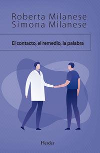 CONTACTO, EL REMEDIO, LA PALABRA, EL - LA COMUNICACION ENTRE MEDICO Y PACIENTE