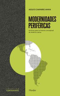 MODERNIDADES PERIFERICAS - ARCHIVOS PARA LA HISTORIA CONCEPTUAL DE AMERICA LATINA
