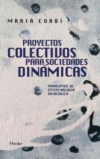 PROYECTOS COLECTIVOS PARA SOCIEDADES DINAMICAS - PRINCIPIOS DE EPISTEMOLOGIA AXIOLOGICA