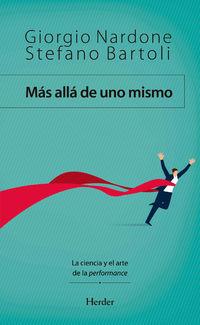 Mas Alla De Uno Mismo - La Ciencia Y El Arte De La Performance - Giorgio Nardone