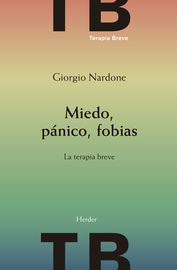 (2 ED) MIEDO, PANICO, FOBIAS - LA TERAPIA BREVE