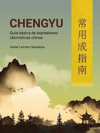CHENGU - GUIA BASICA DE EXPRESIONES IDIOMATICAS CHINAS
