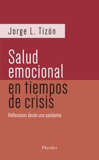 SALUD EMOCIONAL EN TIEMPOS DE CRISIS, LA - REFLEXIONES DE UNA PANDEMIA