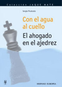 AHOGADO EN EL AJEDREZ, EL - CON EL AGUA AL CUELLO
