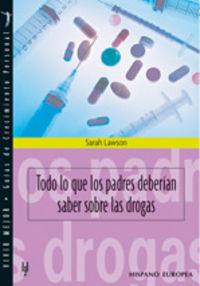 TODO LO QUE LOS PADRES DEBERIAN SABER SOBRE LAS DROGAS