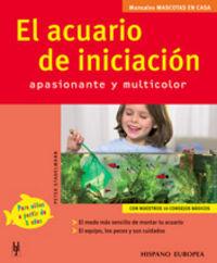 ACUARIO DE INICIACION, EL - APASIONANTE Y MULTICOLOR