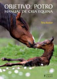 OBJETIVO: POTRO - MANUAL DE CRIA EQUINA