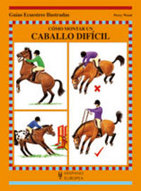 Como Montar Un Caballo Dificil - Perry Wood