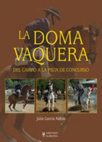 DOMA VAQUERA, LA - DEL CAMPO A LA PISTA DE CONCURSO