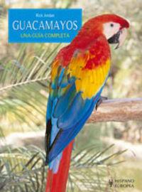GUACAMAYOS - UNA GUIA COMPLETA