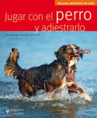JUGAR CON EL PERRO Y ADIESTRARLO