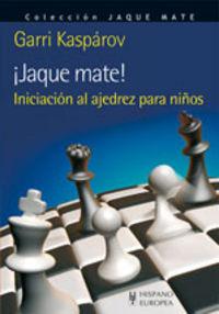 ¡jaque Mate! - Iniciacion Al Ajedrez Para Niños - Garri Kasparov