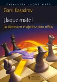 ¡jaque Mate! - La Tactica En El Ajedrez Para Niños - Garri Kasparov